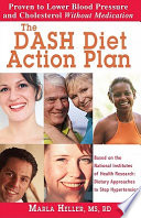 """The DASH Diet Action Plan: Proven to Lower Blood Pressure and Cholesterol Without Medication"" by Marla Heller"