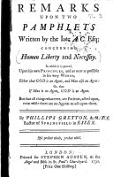 Remarks Upon Two Pamphlets Written by the Late A C  Esq  Concerning Human Liberty and Necessity