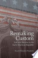 Remaking Custom