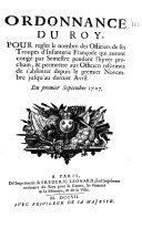 Ordonnance du Roy pour régler le nombre des officiers de ses troupes d'infanterie française qui auront congé par semestre pendant l'hyver prochain, et permettre aux officiers réformez de s'absenter depuis le premier novembre jusqu'au dernier avril... Du 1er septembre 1707