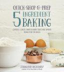 Quick-Shop-&-Prep 5 Ingredient Baking