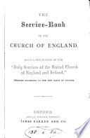 The service book of the Church of England  a new ed  of the  Daily services of the united Church of England and Ireland   arranged according to the new table of lessons