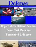 Report of the Defense Science Board Task Force on Unexploded Ordnance Book