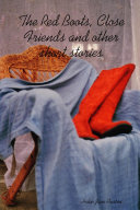 The Red Boots, Close Friends and Other Short Stories