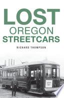 Lost Oregon Streetcars
