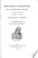 English Literature An Illustrated Record in Eight Volumes.Volume III-Part II.From Milton to Johnson