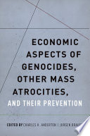 Economic Aspects Of Genocides Other Mass Atrocities And Their Prevention