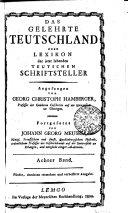Das gelehrte Teutschland oder Lexikon der jetzt lebenden teutschen Schriftsteller