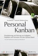 Personal Kanban: Visualisierung und Planung von Aufgaben, Projekten ...