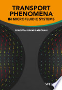 Transport Phenomena in Microfluidic Systems