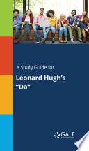 A Study Guide for Leonard Hugh s  Da