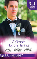 A Groom For The Taking  The Wedding Date  In Bed with the Boss  Book 2    To Catch a Groom  The Husband Fund  Book 1    Wedding Date with the Best Man  Girls  Weekend in Vegas  Book 4   Mills   Boon By Request