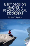 Risky Decision Making in Psychological Disorders