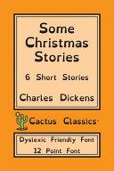 Some Christmas Stories (Cactus Classics Dyslexic Friendly Font)