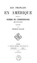 Les Français en Amérique pendant la guerre de l'indépendance des États-Unis 1777-1783