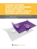 Dynamic systems theory and embodiment in psychotherapy research  A new look at process and outcome