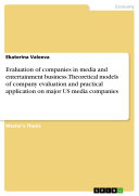 Evaluation of companies in media and entertainment business. Theoretical models of company evaluation and practical application on major US media companies Pdf/ePub eBook