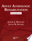 Adult Audiologic Rehabilitation  Third Edition