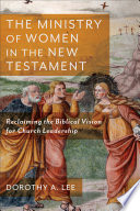 The Ministry Of Women In The New Testament