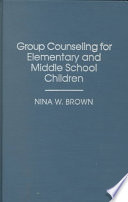 Group Counseling for Elementary and Middle School Children Book