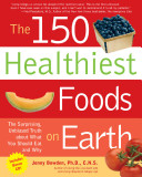 The 150 Healthiest Foods on Earth Book