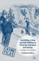 Femininity  Crime and Self Defence in Victorian Literature and Society