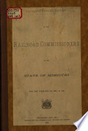 Annual Report of the Railroad and Warehouse Commissioners of the State of Missouri for the Year Ending