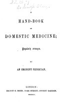 A Hand-Book of Domestic Medicine; popularly arranged. By an eminent physician. [The preface signed: Δ.]