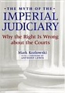 The Myth of the Imperial Judiciary: Why the Right is Wrong about the ...