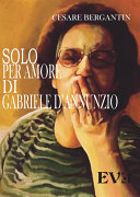 Solo per amore di Gabriele D'Annunzio