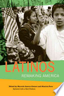 """""""Latinos: Remaking America"""" by Marcelo M. Suárez-Orozco, Mariela Páez"""