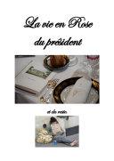 Pdf La vie en Rose du président et du reste. Telecharger