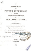 The Repertory of Patent Inventions  and Other Discoveries and Improvements in Arts  Manufactures  and Agriculture Book