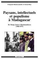 Paysans, intellectuels et populisme à Madagascar