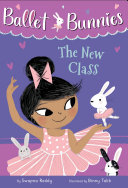 Ballet Bunnies #1: The New Class Pdf/ePub eBook