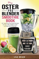 My Oster Pro Blender Smoothie Book