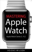 Mastering Apple Watch [Pdf/ePub] eBook