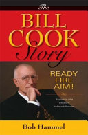 The Bill Cook Story: Ready, Fire, Aim!