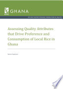 Assessing quality attributes that drive preference and consumption of local rice in Ghana