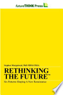 Rethinking The Future Six Patterns Shaping A New Renaissance