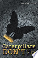 Caterpillars Don   t Fly