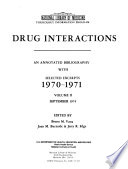 Drug Interactions  an Annotated Bibliography with Selected Excerpts  1970 1971