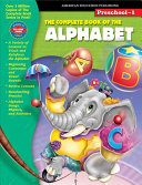 The Complete Book of the Alphabet, Grades Preschool-1