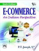 """E-COMMERCE: AN INDIAN PERSPECTIVE, Sixth Edition"" by JOSEPH, P. T., S.J."