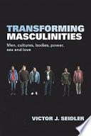 Transforming Masculinities