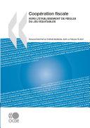 Pdf Coopération fiscale 2007 Vers l'établissement de règles du jeu équitables Telecharger