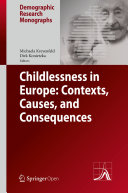 Childlessness in Europe: Contexts, Causes, and Consequences