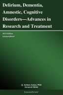 Pdf Delirium, Dementia, Amnestic, Cognitive Disorders—Advances in Research and Treatment: 2013 Edition