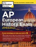 Cracking the AP European History Exam  2019 Edition