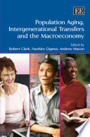 Population Aging  Intergenerational Transfers and the Macroeconomy